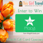 Enter our March Giveaway from This Girl Travels for a Chance to Win a $50 Macy's Gift Card!